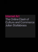 Internet Art : The Online Clash of Culture and Commerce артикул 8707d.