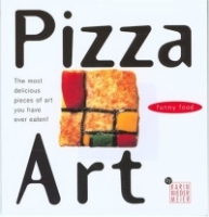 Pizza Art : The most delicious pieces of art you have ever eaten! артикул 8717d.