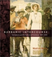 Barbaric Intercourse : Caricature and the Culture of Conduct, 1841-1936 артикул 8721d.