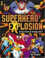Superhero Explosion: 30 Easy Exercises For Drawing Comics! артикул 8783d.