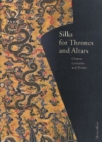 Silks for Thrones and Altars: Chinese Costumes and Textiles артикул 8831d.