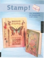 Stamp! : Tips, Techniques, and Projects for Stamp Lovers артикул 8833d.