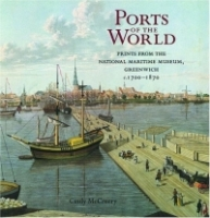 Ports of the World : Prints from the National Maritime Museum, Greenwich c 1700-1870 артикул 8836d.