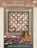 Remembering Adelia: Quilts Inspired by Her Diary (That Patchwork Place) артикул 8914d.